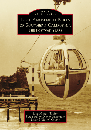 Lost Amusement Parks of Southern California: The Postwar Years