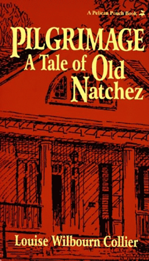 Pilgrimage: A Tale of Old Natchez