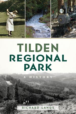 Tilden Regional Park: A History