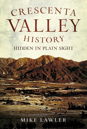 Crescenta Valley History: Hidden In Plain Sight