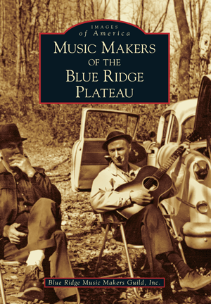 Music Makers of the Blue Ridge Plateau