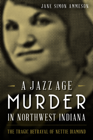 A Jazz Age Murder in Northwest Indiana