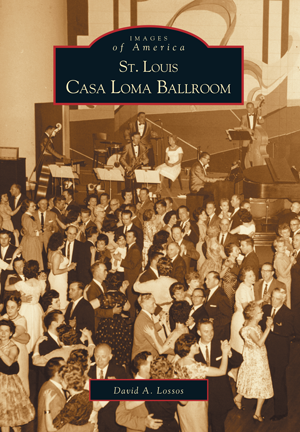 St. Louis Casa Loma Ballroom