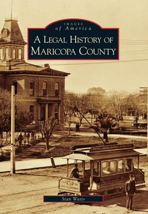 A Legal History of Maricopa County