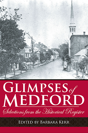 Glimpses of Medford: Selection from the Historical Register