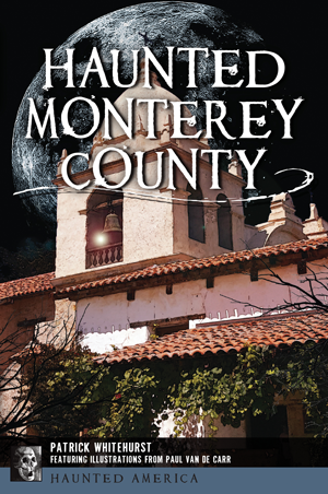 Haunted Monterey County