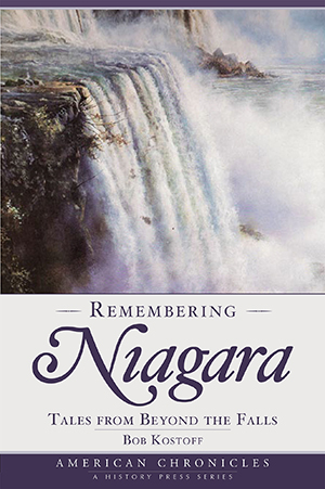 Remembering Niagara: Tales from Beyond the Falls