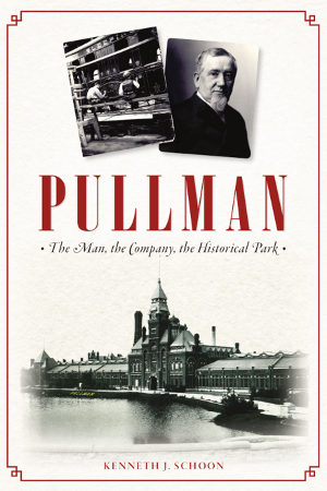 Pullman: The Man, the Company, the Historical Park