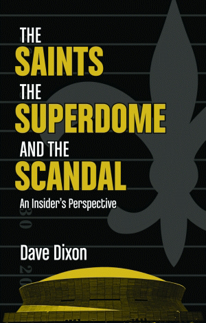 The Saints Superdome, and the Scandal