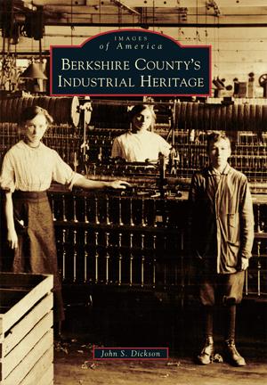 Berkshire County's Industrial Heritage