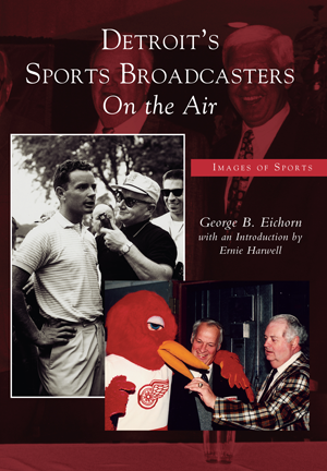 Detroit's Sports Broadcasters: On the Air