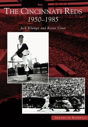 The Cincinnati Reds: 1950-1985
