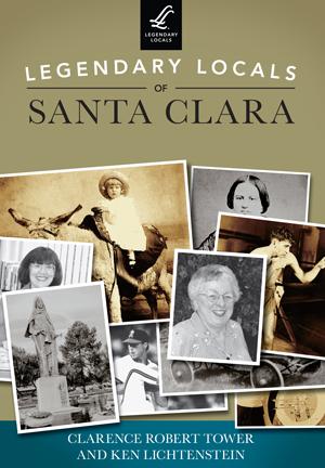 Legendary Locals of Santa Clara