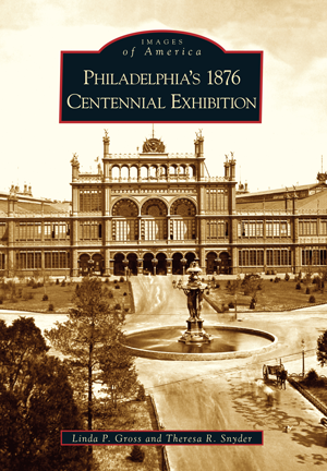 Philadelphia's 1876 Centennial Exhibition