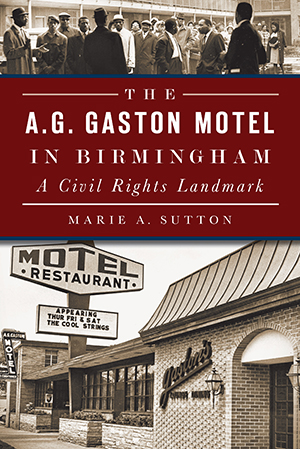 The A.G. Gaston Motel in Birmingham