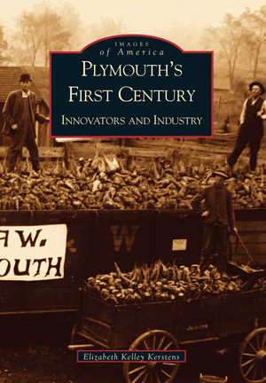 Plymouth's First Century: Innovators and Industry