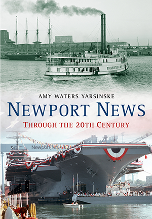 Newport News Through the 20th Century