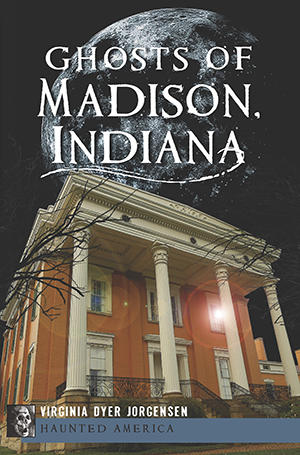 Ghosts of Madison, Indiana