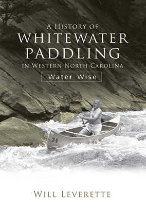 A History of Whitewater Paddling in Western North Carolina