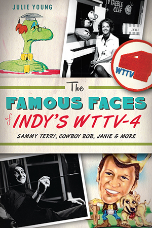The Famous Faces of Indy's WTTV-4: Sammy Terry, Cowboy Bob, Janie and More