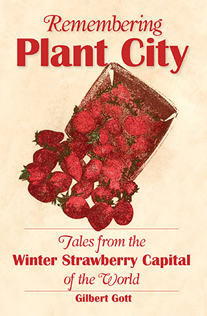 Remembering Plant City: Stories from the Winter Strawberry Capital of the World