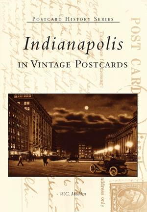 Indianapolis in Vintage Postcards