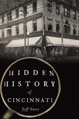 Hidden History of Cincinnati