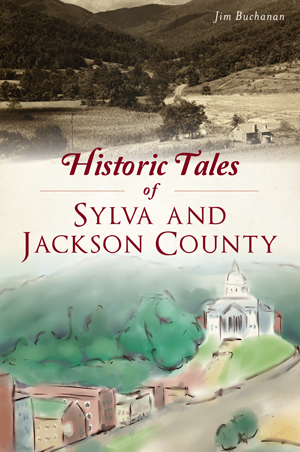 Historic Tales of Sylva and Jackson County