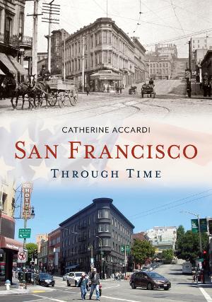 San Francisco Through Time