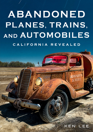Abandoned Planes, Trains, and Automobiles: California Revealed