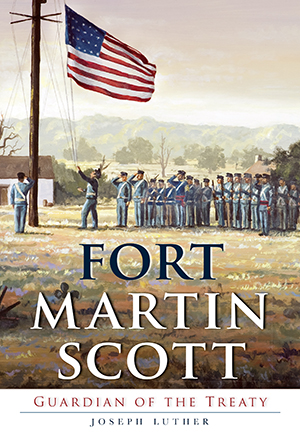 Fort Martin Scott: Guardian of the Treaty