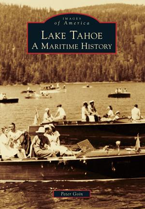 Lake Tahoe: A Maritime History