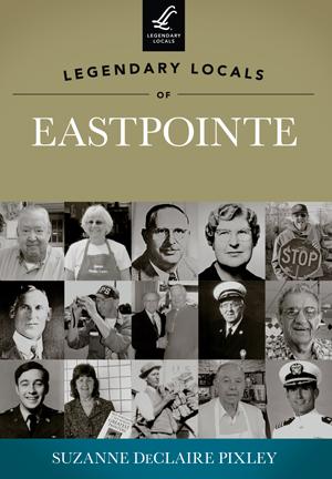 Legendary Locals of Eastpointe