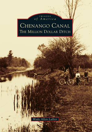 Chenango Canal: The Million Dollar Ditch