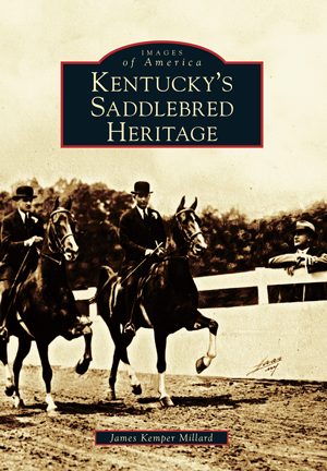 Kentucky's Saddlebred Heritage