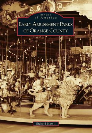 Early Amusement Parks of Orange County
