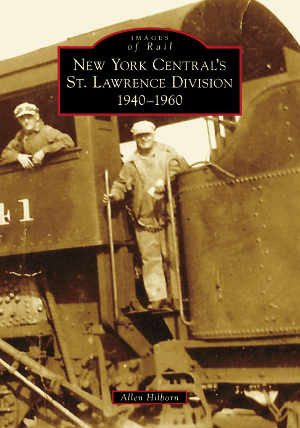 New York Central's St. Lawrence Division: 1940-1960