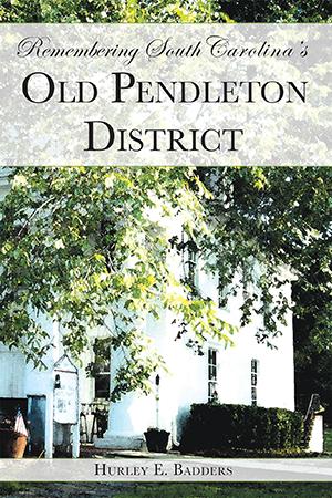 Remembering South Carolina's Old Pendleton District