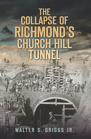 The Collapse of Richmond's Church Hill Tunnel
