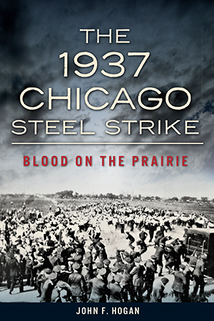 The 1937 Chicago Steel Strike