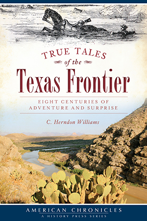 True Tales of the Texas Frontier