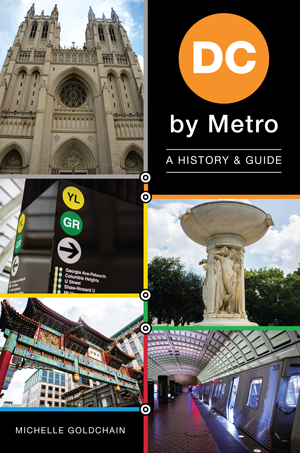 DC by Metro: A History & Guide