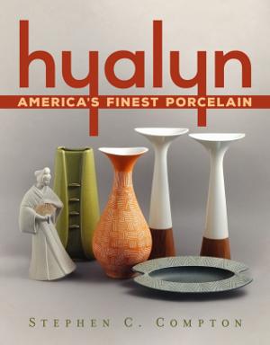 Hyalyn: America's Finest Porcelain