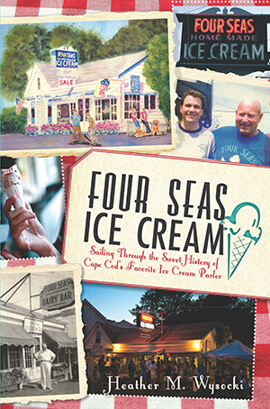 Four Seas Ice Cream: Sailing Through the Sweet History of Cape Cod's Favorite Ice Cream Parlor