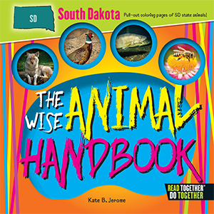 The Wise Animal Handbook South Dakota
