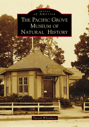The Pacific Grove Museum of Natural History
