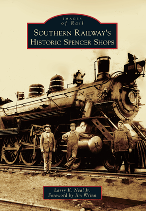 Southern Railway's Historic Spencer Shops