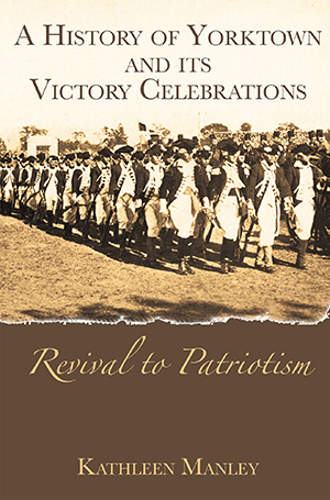 A History of Yorktown and its Victory Celebrations
