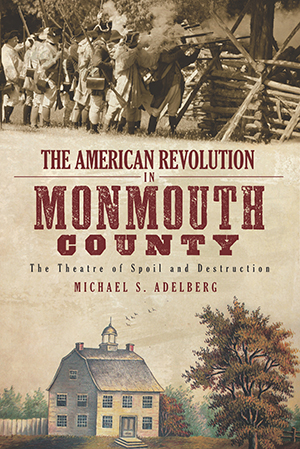 The American Revolution in Monmouth County