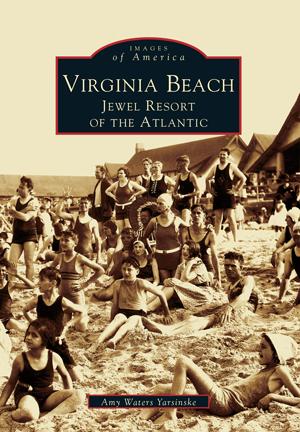 Virginia Beach: Jewel Resort of the Atlantic